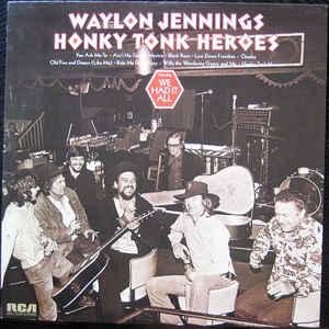 Waylon Jennings - Honky Tonk Heroes - Album Cover