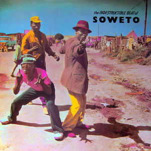 Various - The Indestructible Beat Of Soweto - Album Cover