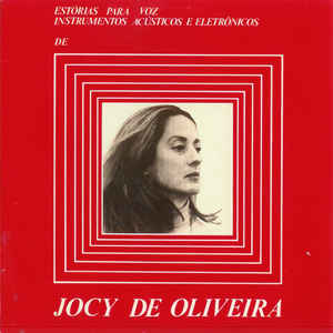 Jocy de Oliveira - Estórias Para Voz, Instrumentos Acústicos e Eletrônicos - VinylWorld