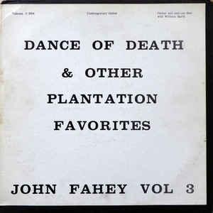 John Fahey - Vol 3 / Dance Of Death & Other Plantation Favorites - Album Cover