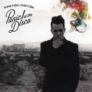 Panic! At The Disco - Too Weird To Live, Too Rare To Die! - Album Cover