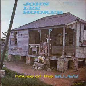 John Lee Hooker - House Of The Blues - Album Cover