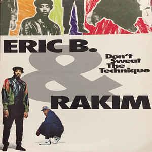 Eric B. & Rakim - Don't Sweat The Technique - Album Cover