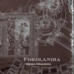 Jóhann Jóhannsson - Fordlandia - Album Cover