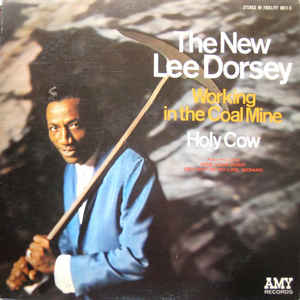 Lee Dorsey - Working In The Coal Mine - Holy Cow - VinylWorld