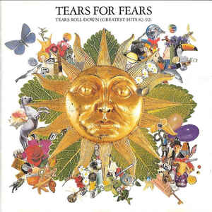 Tears For Fears - Tears Roll Down (Greatest Hits 82-92) - Album Cover