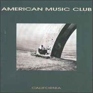 American Music Club - California - Album Cover