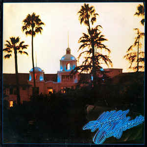 Eagles - Hotel California - Album Cover