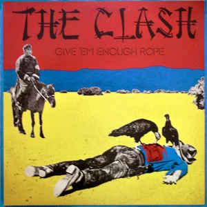 The Clash - Give 'Em Enough Rope - Album Cover