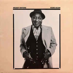 Muddy Waters - Hard Again - Album Cover