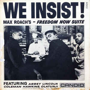 Max Roach - We Insist! Max Roach's Freedom Now Suite - VinylWorld