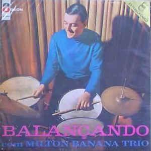 Balançando Com Milton Banana Trio - Album Cover - VinylWorld