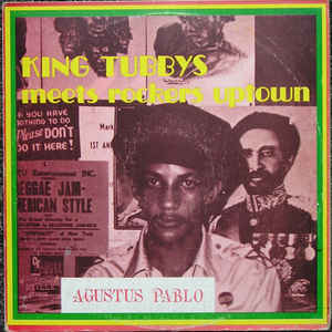 Augustus Pablo - King Tubbys Meets Rockers Uptown - Album Cover