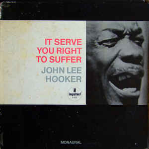John Lee Hooker - It Serve You Right To Suffer - Album Cover