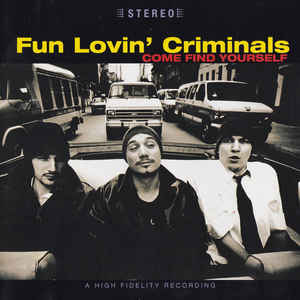Fun Lovin' Criminals - Come Find Yourself - Album Cover