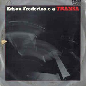 Edson Frederico - Edson Frederico E A Transa - Album Cover