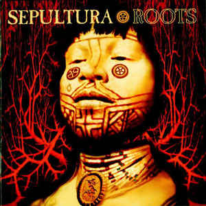 Sepultura - Roots - Album Cover