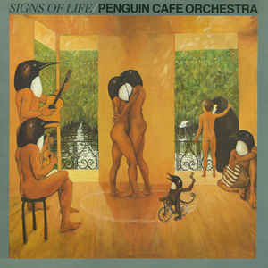 Penguin Cafe Orchestra - Signs Of Life - Album Cover