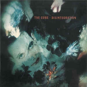 The Cure - Disintegration - Album Cover