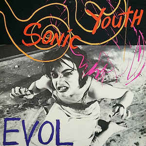 Sonic Youth - Evol - Album Cover