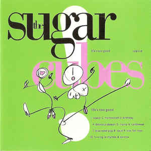 The Sugarcubes - Life's Too Good - Album Cover