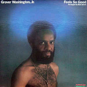 Grover Washington, Jr. - Feels So Good - VinylWorld