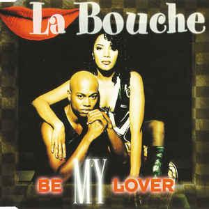 La Bouche - Be My Lover - VinylWorld