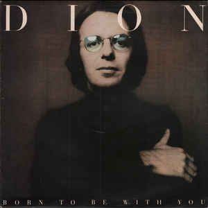 Dion (3) - Born To Be With You - Album Cover