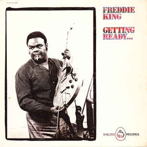 Freddie King - Getting Ready... - Album Cover