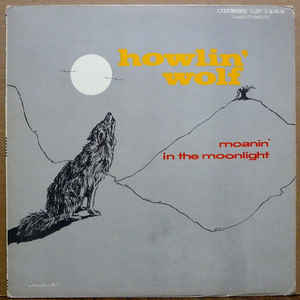 Howlin' Wolf - Moanin' In The Moonlight - Album Cover