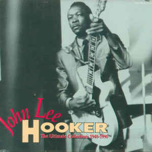 John Lee Hooker - The Ultimate Collection: 1948-1990 - Album Cover