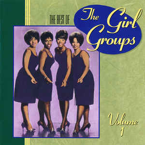 Various - The Best Of The Girl Groups Volume 1 - Album Cover