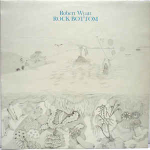 Robert Wyatt - Rock Bottom - Album Cover