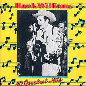Hank Williams - Hank Williams - 40 Greatest Hits - Album Cover