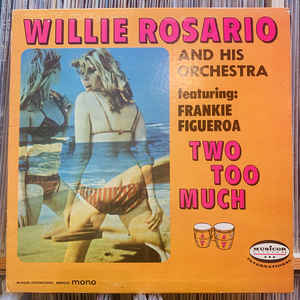 Willie Rosario Y Su Orquesta - Two Too Much - VinylWorld