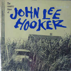 John Lee Hooker - The Country Blues Of John Lee Hooker - Album Cover