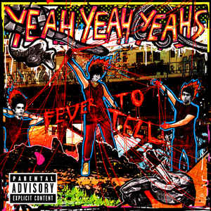 Yeah Yeah Yeahs - Fever To Tell - Album Cover