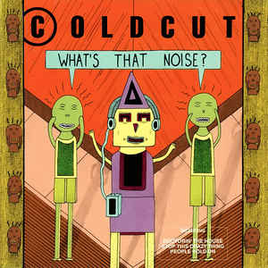 Coldcut - What's That Noise? - Album Cover