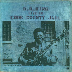 B.B. King - Live In Cook County Jail - Album Cover