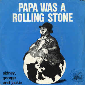 Sidney, George And Jackie - Papa Was A Rolling Stone - VinylWorld