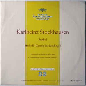 Karlheinz Stockhausen - Studie I / Studie II / Gesang Der Jünglinge - Album Cover