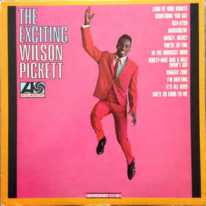 Wilson Pickett - The Exciting Wilson Pickett - Album Cover
