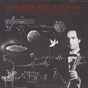 Dariush Dolat-Shahi - Electronic Music, Tar And Sehtar - Album Cover