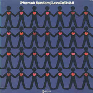 Pharoah Sanders - Love In Us All - VinylWorld