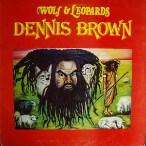 Dennis Brown - Wolf & Leopards - Album Cover
