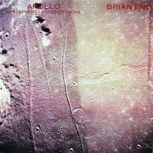 Brian Eno - Apollo - Atmospheres & Soundtracks - Album Cover
