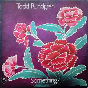 Todd Rundgren - Something / Anything? - Album Cover