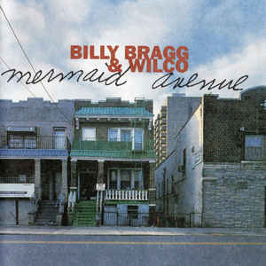 Billy Bragg - Mermaid Avenue - Album Cover