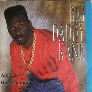 Big Daddy Kane - Ain't No Half-Steppin' / Get Into It - Album Cover
