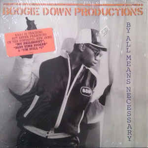 Boogie Down Productions - By All Means Necessary - Album Cover